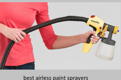 The Best Airless Paint Sprayers Reviews In 2020