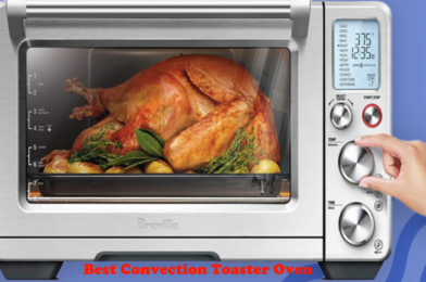 The Best Convection Toaster Oven Reviews 2020