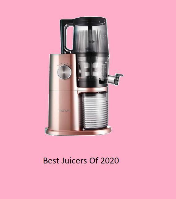 Best Juicers Of 2020