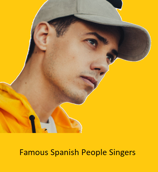 Famous Spanish People Singers