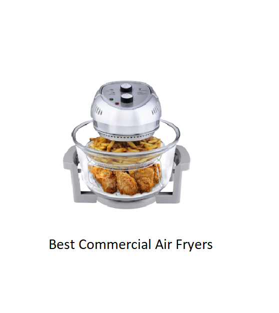 Best Commercial Air Fryers